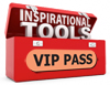 VIP PASS inspirational tools